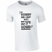 Sorry did I roll my eyes out loud? T-Shirt