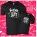 Sorry We're Late / Reason We're Late Twinning Family T-Shirt Set