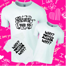 Why? / Because I Said So Twinning Family T-Shirt Set
