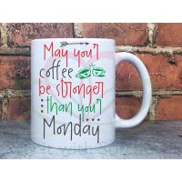 Coffee stronger than your Monday 11oz Personalised Mug Gift