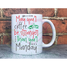 Coffee stronger than your Monday 11oz Personalised Mug Gift