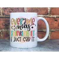 Everyone was thinking it, I just said it Sarcastic Joke Adult named 11oz Personalised Mug Gift