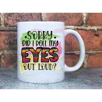 Did I roll my eyes out loud? Joke Adult named 11oz Personalised Mug Gift
