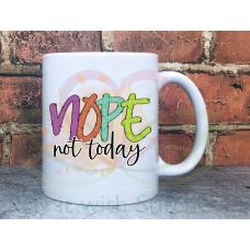 Nope not today Sarcastic Joke Adult named 11oz Personalised Mug Gift